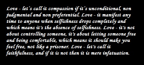Quote - Love - lets call it compassion if it's unconditional